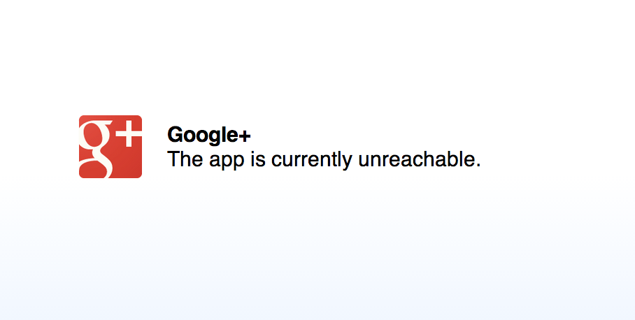 Google Plus is Unreachable